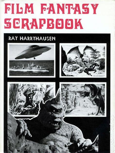 film fantasy scrapbook ray harryhausen film fantasy scrapbook hc 1972 1st