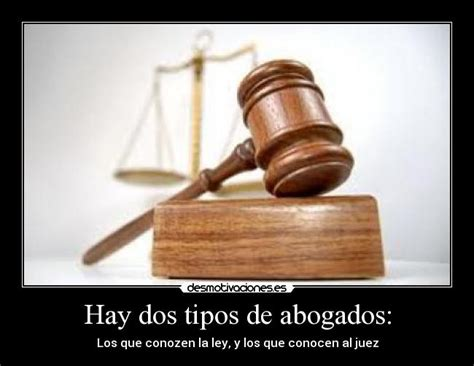 imagenes de justicia abogados hay dos tipos de abogados desmotivaciones