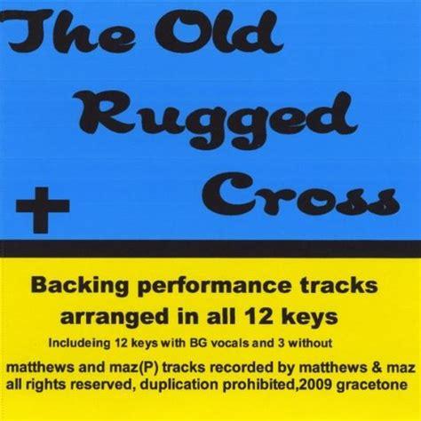 the rugged cross accompaniment track the rugged cross accompaniment track key f