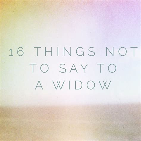 16 things not to say to a widow marcie lyons