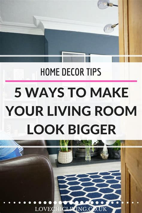 how to make living room look bigger 5 ways to make your living room look bigger love chic living