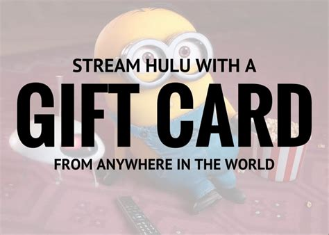 How Do Hulu Gift Cards Work - how to access a hulu gift card from anywhere in the world