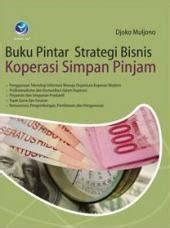 Buku Pintar Strategi Bisnis Koperasi Simpan Pinjam Djoko Muljono bisnis koperasi simpan pinjam ksp update berita terbaru