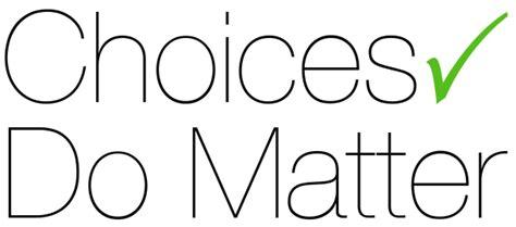 www matter choices do matter