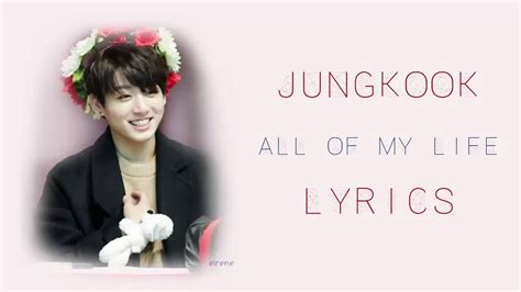 bts my biography bts jungkook 정국 all of my life cover lyrics youtube