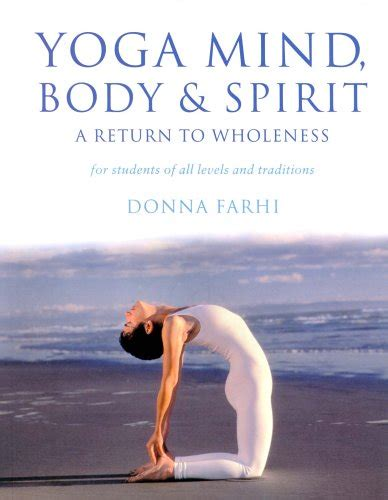 libro yoga mind body and spirit a return to wholeness di donna farhi