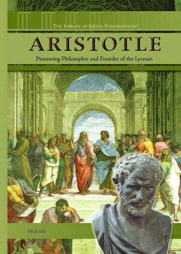 aristotle biography amazon aristotle pioneering philosopher and founder of the