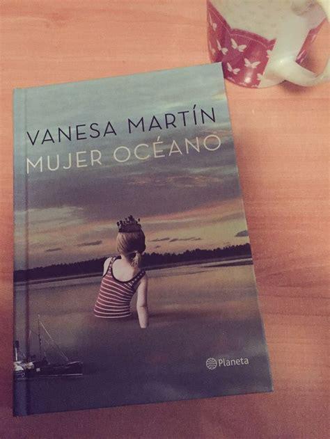 descargar mujer oceano libro de texto gratis mujer oc 233 ano vanesa mart 237 n libros mujer oceano libros y vanesa mart 237 n