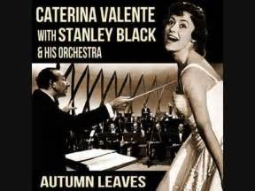 caterina valente autumn leaves caterina valente autumn leaves youtube