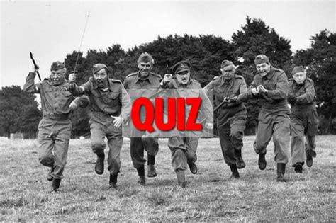 Quiz Dad S Army 20 Questions To Test Your Knowledge Of