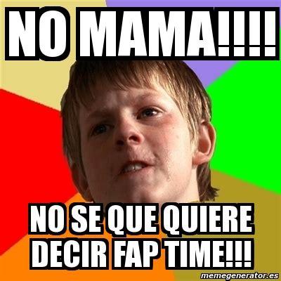 Fap Meme Generator - meme chico malo no mama no se que quiere decir fap