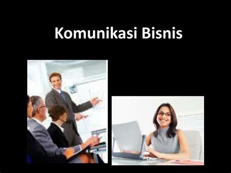 Busines Communication Komunikasi Bisnis ppt komunikasi bisnis powerpoint presentation id 4207700