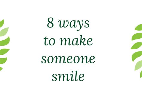 8 Ways To Make Like You by 8 Ways To Make Someone Smile Coach Jarle