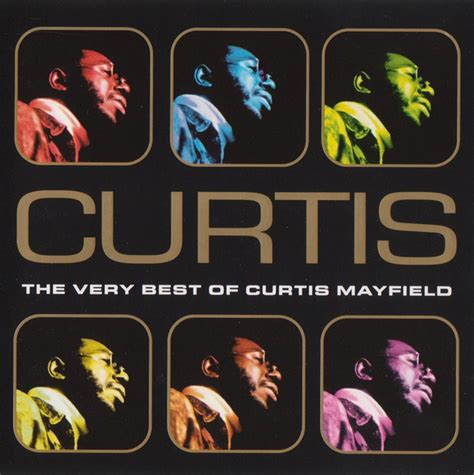 the best of curtis mayfield curtis mayfield curtis the best of curtis