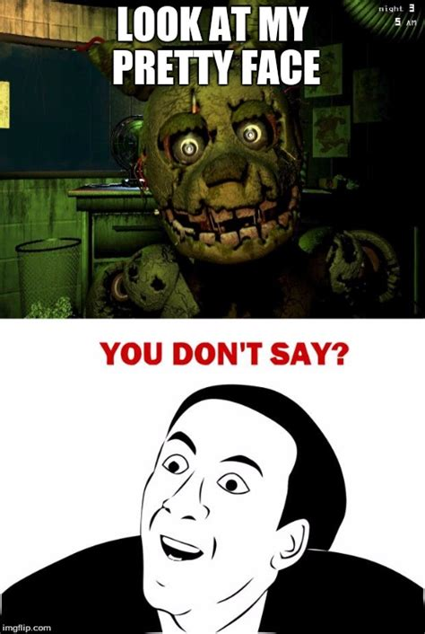 Say That To My Face Meme - look at his face you don t say imgflip