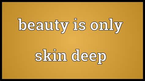 is only skin is only skin meaning