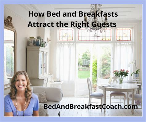 how to run a bed and breakfast how bed and breakfasts attract the right guests the bed
