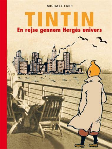Michael Farr Buku Karakter Tintin k 248 b michael farr tintin en rejse gennem herg 233 s univers