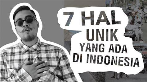 film bagus yang ada di youtube 7 hal unik yang ada di indonesia youtube