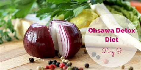 The 10 Ohsawa Detox Diets And What They Cure by Ohsawa Detox Diet Day 9