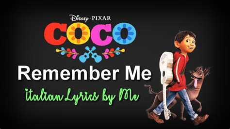 coco remember me singer coco remember me italian lyrics by me youtube