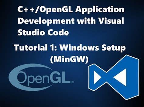 tutorial visual studio code c opengl application development with visual studio code
