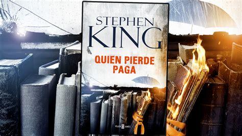 libro quien pierde paga quien pierde paga de stephen king segunda entrega de bill hodges