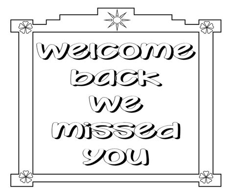 Miss U Coloring Pages by I Miss You Coloring Pages With Welcome Back We Missed Free