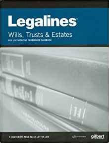 Trusts And Estates Outline Dukeminier 8th by Legalines On Wills Trusts And Estates 8th Keyed To Dukeminier Publisher S Editorial Staff