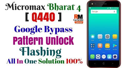 pattern unlock micromax a62 micromax q440 google bypass pattern unlock flashing 100