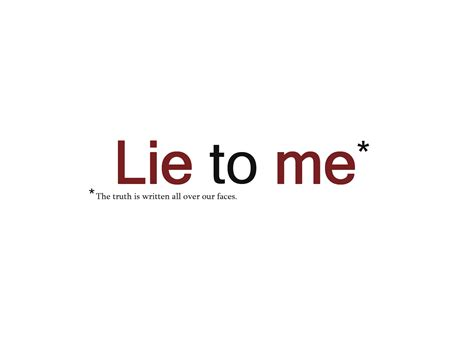 lie to you lie to me writerscafe org the