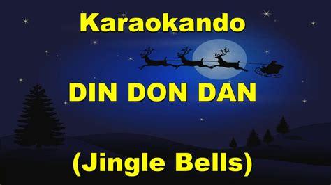jingle bells testo italiano din don dan karaoke din don dan jingle bells canzoni di natale
