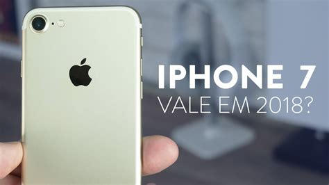 iphone 7 e iphone 7 plus valem a pena em 2018 an 225 lise