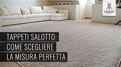 tappeto per salotto tappeti salotto come scegliere la misura perfetta
