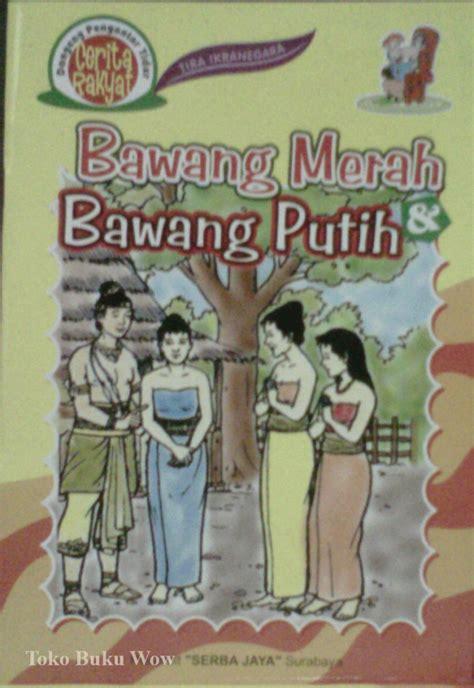 Buku Anak Rakyat Seri Nabi jual rakyat bawang merah bawang putih buku dongeng rakyat toko buku wow