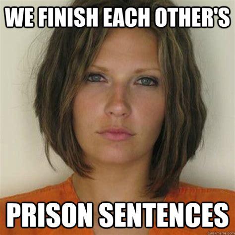 Meme Sentences - we finish each other s prison sentences attractive