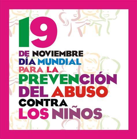 noviembre 2013 nino infantil 19 noviembre d 237 a mundial para la prevenci 243 n del abuso