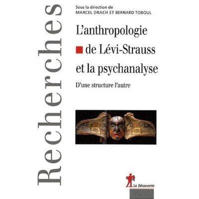libro anthropologie et histoire au l anthropologie de claude l 233 vi strauss et la psychanalyse d une structure l autre paperblog