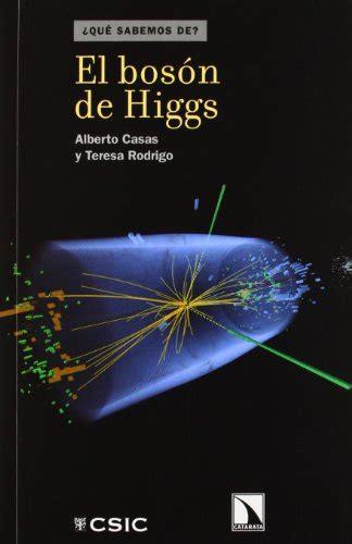 libro el bosn de higgs leer libro el bos 243 n de higgs 2 170 edici 243 n descargar libroslandia