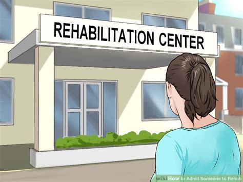 Detox Centers In by 3 Ways To Admit Someone To Rehab Wikihow