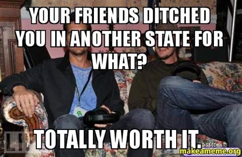 Ditched By Friends your friends ditched you in another state for what