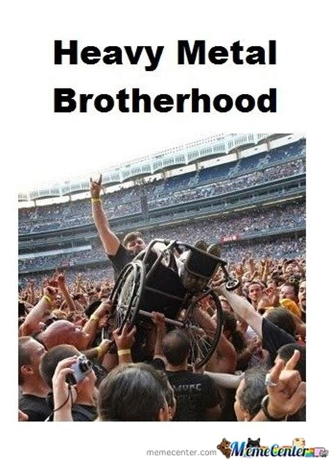 Heavy Metal Meme - heavy metal brotherhood by attackoftheotaku meme center