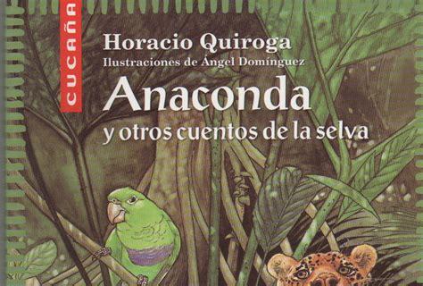 libro anaconda y otros cuentos 1r eso anaconda y otros cuentos de la selva