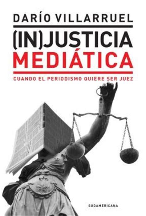 libro la injusticia injustice injusticia mediatica de villarruel dario 9789500747592 lsf