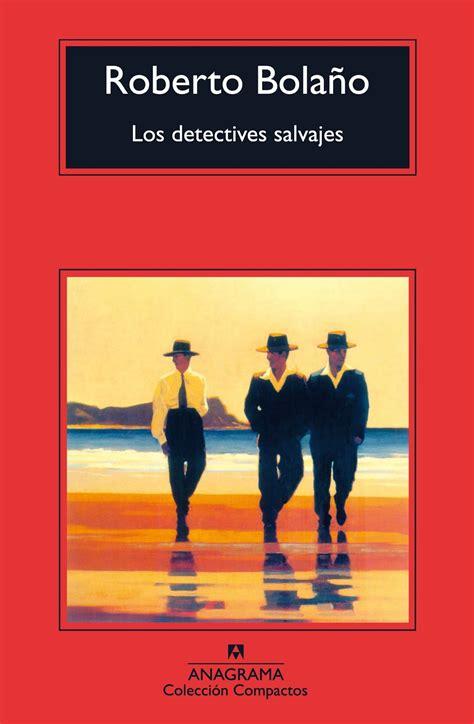 la boca del libro quot los detectives salvajes quot de roberto bola 241 o