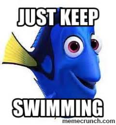 Just Keep Swimming Meme - trending
