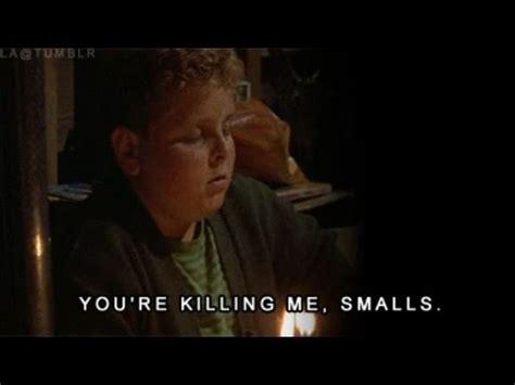 You Re Killin Me Smalls Meme - you re killing me smalls the sandlot youtube