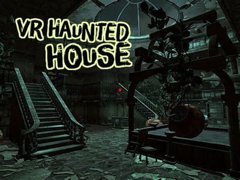 vr house vr horror house f 252 r android kostenlos herunterladen spiel