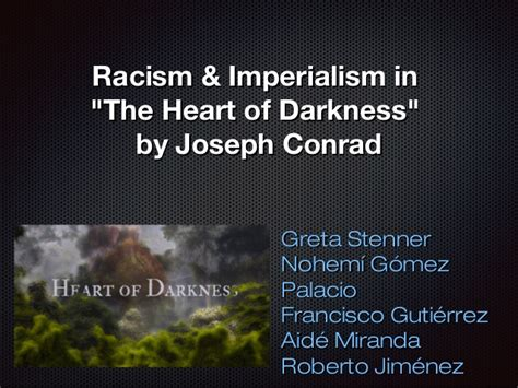 theme of heart of darkness slideshare racism and imperialism in quot the heart of darkness quot by