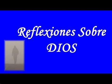 imagenes reflexivas sobre dios reflexiones sobre dios youtube